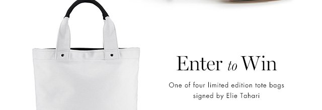 Enter to Win               One of four limited edition tote bags               signed by Elie Tahari