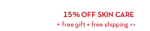 15% OFF SKIN CARE + free gift + free shipping.
