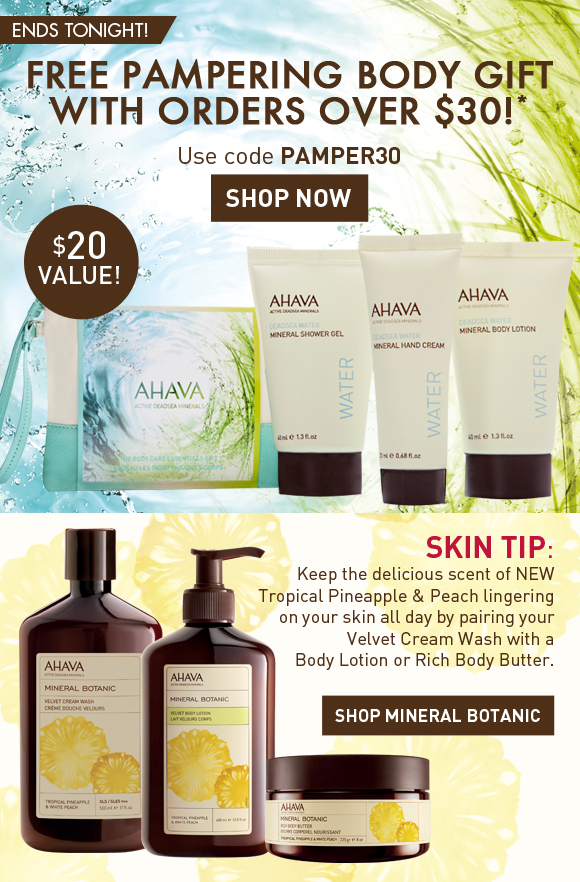 FREE Pampering Body Gift with orders over $30!* ENDS TONIGHT Use code PAMPER30 $20 value! Shop Now Skin Tip: Keep the delicious scent of NEW Tropical Pineapple & Peach lingering on your skin all day by pairing your Velvet Cream Wash with a Body Lotion or Rich Body Butter. SHOP MINERAL BOTANIC