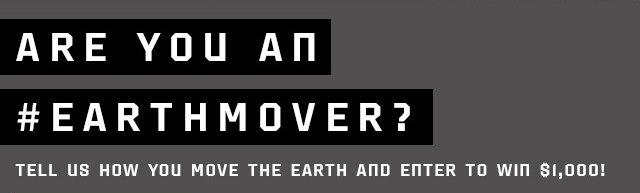 ARE YOU AN #EARTHMOVER?