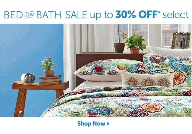 Bed and Bath Sale - up to 30% OFF* select - Shop Now