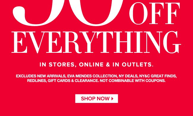 50% Off Everything In Stores, Online, & Outlets!
