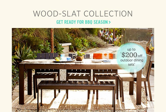 Wood-Slat Collection. Get ready for BBQ season