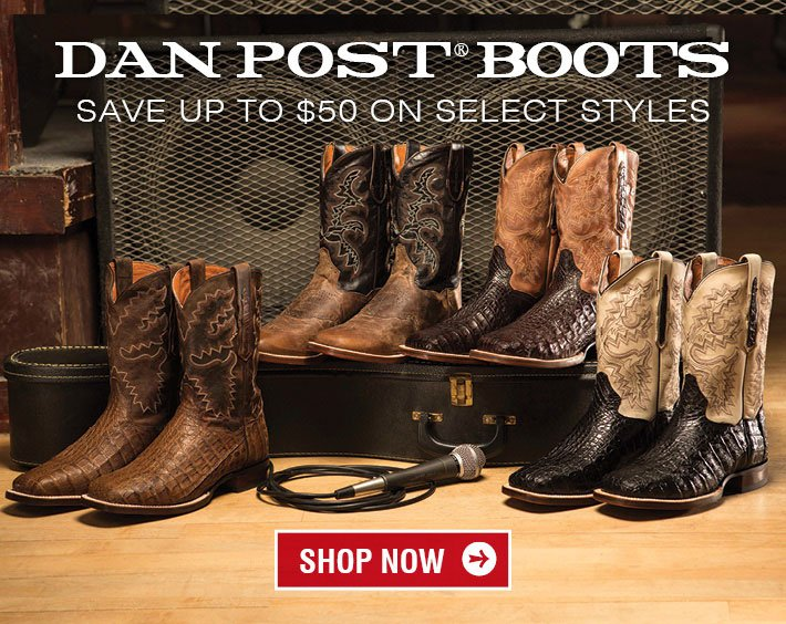 Dan Post Boots - Save Up To $50 On Select Styles
