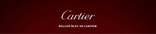 Cartier - Ballon Bleu de Cartier