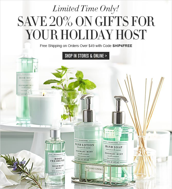 Limited Time Only! - SAVE 20% ON GIFTS FOR YOUR HOLIDAY HOST - Free Shipping on Orders Over $49 with Code SHIP4FREE - SHOP IN STORES & ONLINE