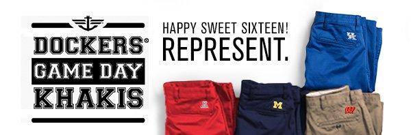 Dockers® Game Day Khakis Happy Sweet Sixteen! REPRESENT.