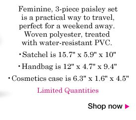 FREE 3-pc. Paisley Travel Set with any order of $25 or more. Use promo code WW04724. Use promo code WW04724. Expires 3/31/14