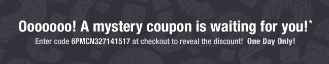A mystery coupon is waiting for you!