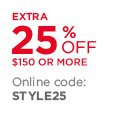 Extra 25% off $150 or more | Online code: STYLE25