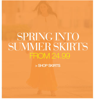 Sspring into Summer Skirts from 29.99 - shop skirts
