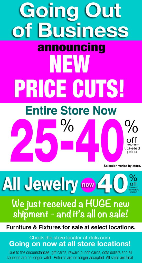 Going out of Business! announcing NEW PRICE CUTS Entire store now 25%-40% OFF! All Jewelry now 40% off!