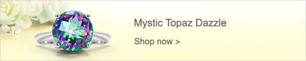Mystic Topaz Dazzle