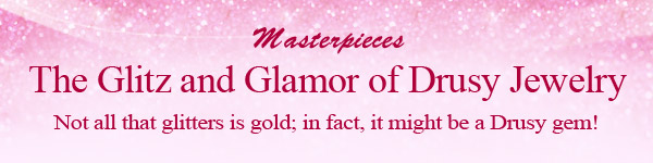 Masterpieces The Glitz and Glamor of Drusy Jewelry