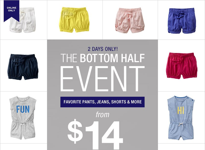 ONLINE ONLY | 2 DAYS ONLY! | THE BOTTOM HALF EVENT | FAVORITE PANTS, JEANS SHORTS & MORE from $14