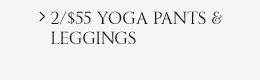 2/$55 Yoga Pants & Leggings