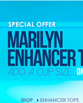 SPECIAL OFFER! Marilyn Enhancer Top - originally $42, SALE PRICE $29! SHOP Enhancer Tops!