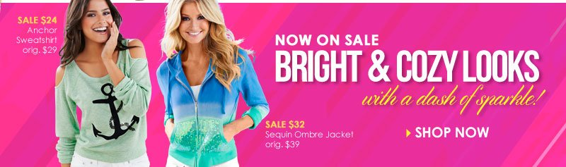 NOW ON SALE! Bright and Cozy Looks with a DASH of Sparkle! SHOP Active and Lounge Wear!