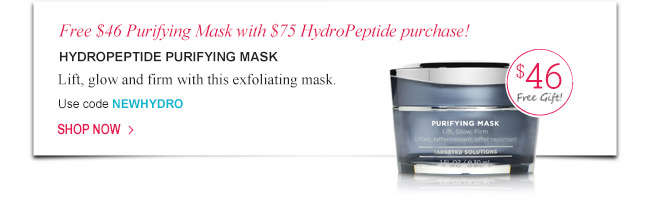 Free $46 Purifying Mask with $75 HydroPeptide purchase!
