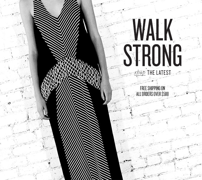 WALK STRONG shop THE LATEST + FREE SHIPPING ON ALL ORDERS OVER $500