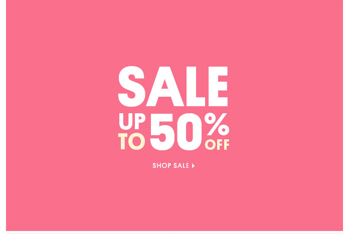 SALE UP TO 50% OFF - SHOP SALE