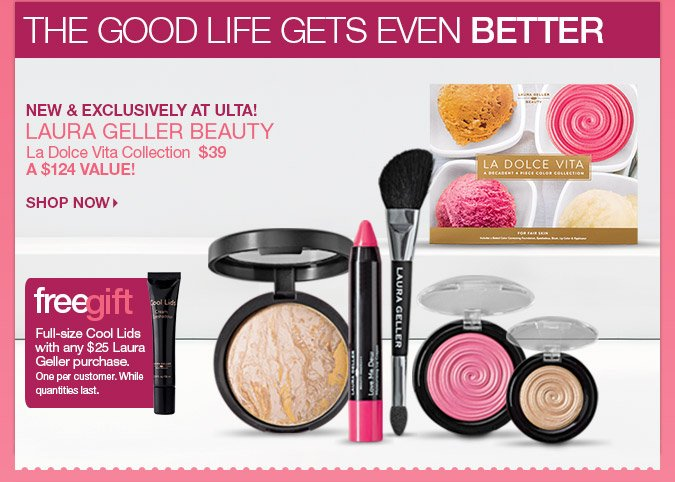 NEW & Exclusively at ULTA! Laura Geller Beauty - La Dolce Vita Collection - $39 - a $124 Value!