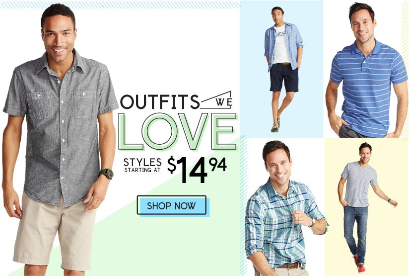 OUTFITS WE LOVE | STYLES STARTING AT $14.94 | SHOP NOW