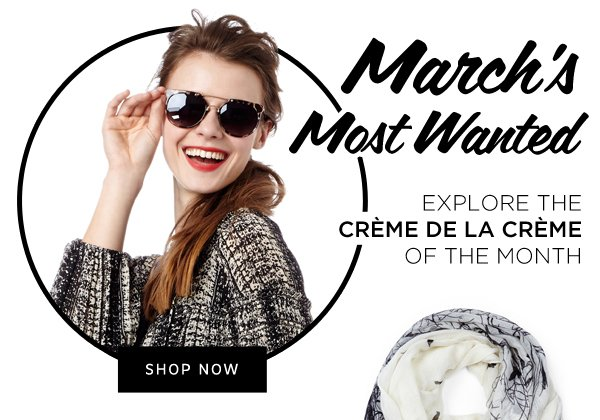 March's Most Wanted: Shop Now