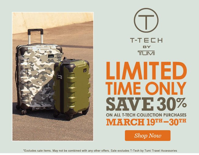 Limited Time Only! | Save 30% on all T-Tech collection purchases | March 19TH - 30TH | Shop Now