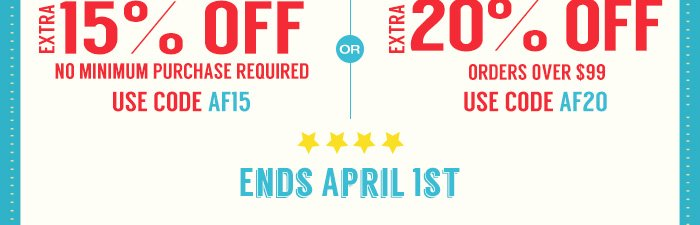 Ends April 1st Extra 15% OFFExtra 20% OFF