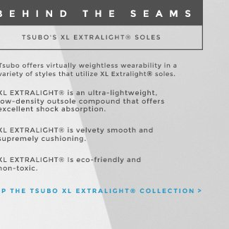 SHOP THE TSUBO XL EXTRALIGHT COLLECTION.