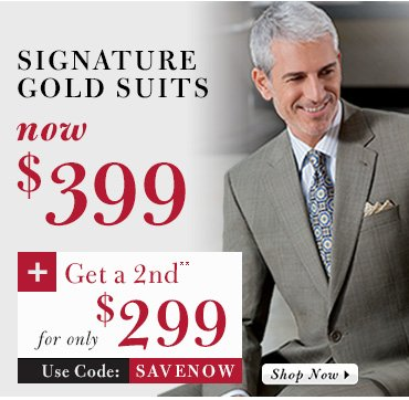 Signature Gold Suits Only $399 + Get a 2nd** for $299 USD