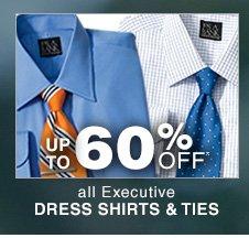 up to 60% OFF* - Executive Dress Shirts & Ties