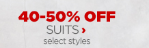 40-50% OFF SUITS | select styles