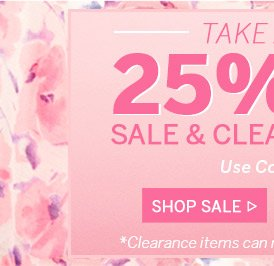 Take an Extra 25% Off Sale & Clearance! Shop Sale