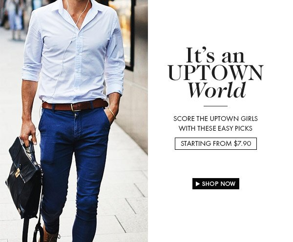 The Uptown Edit - Starting from $7.90