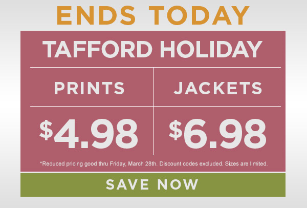 Tafford Holiday Prints $4.98 | Jackets $6.98 - Save Now