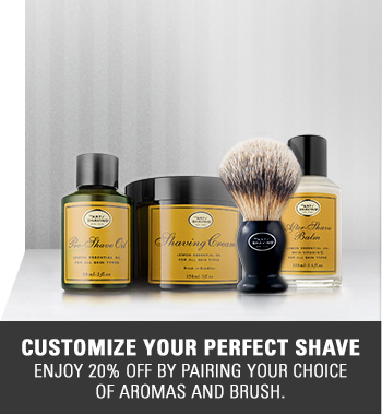 Customize your Perfect Shave - Enjoy 20% Off by pairing your choice of Aromas and Brush