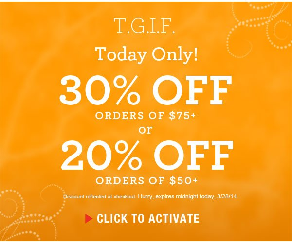 Today Only: 30% off $75+ or 20% off $50+ orders