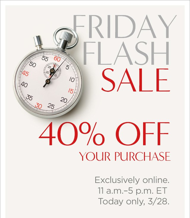 FRIDAY FLASH SALE | 40% OFF YOUR PURCHASE