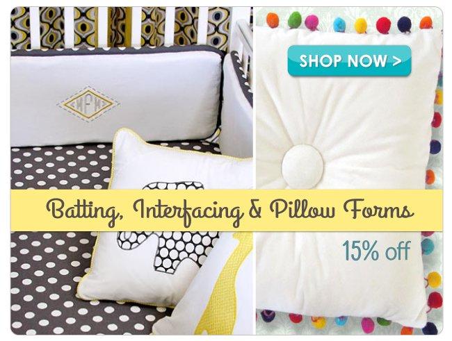 15% off Batting, Interfacing & Pillows