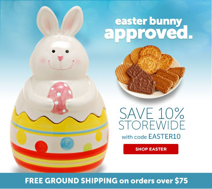 Easter Bunny Approved. SAVE 10% STOREWIDE with code EASTER10 - FREE GROUND Shipping on orders over $75