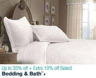 Up to 35% off + Extra 10% off Select Bedding & Bath**