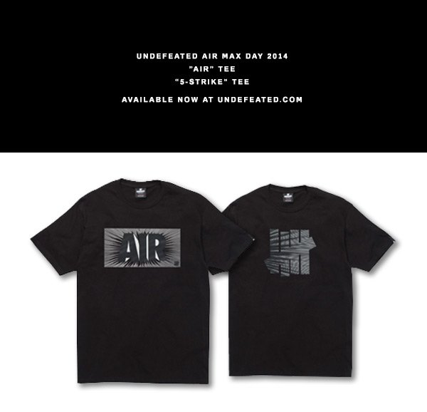 Undefeated Air Max Day 2014 'Air' and '5-Strike' Tees available at Undefeated.com