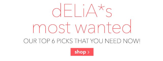 dELiA*s most wanted