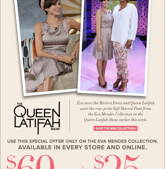 Plus, Use this Special Offer on the Eva Mendes Collection!