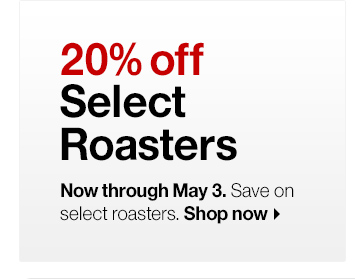 20% off Select Roasters