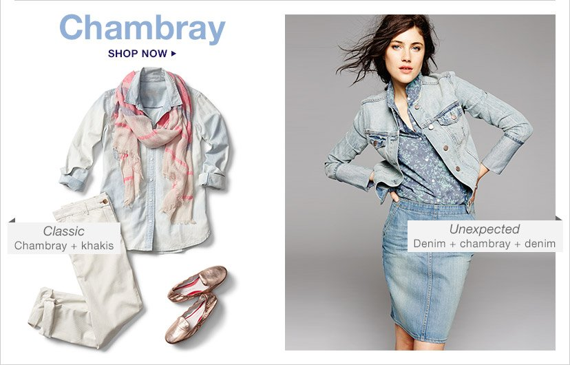 Chambray   SHOP NOW