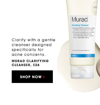Clarify with a gentle cleanser designed specifically for acne concerns. Murad Clarifying Cleanser, $26