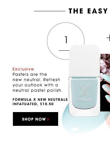 THE EASY NAIL ART Exclusive. Pastels are the new neutral. Refresh your outlook with a neutral pastel polish. Formula X New Neutrals Infatuated - Unmistakable, $10.50